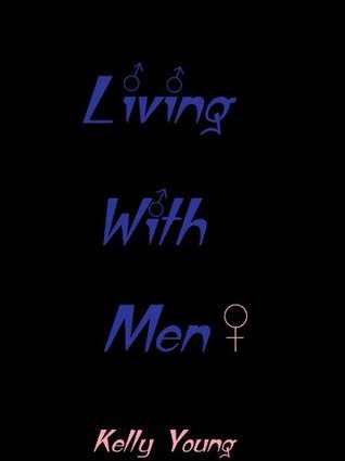 Living with Men  by  Kelly Young