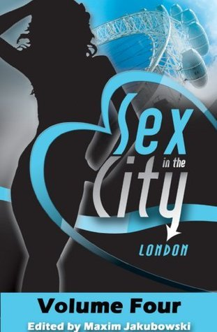 Sex and the City: London, Volume 4  by  Maxim Jakubowski