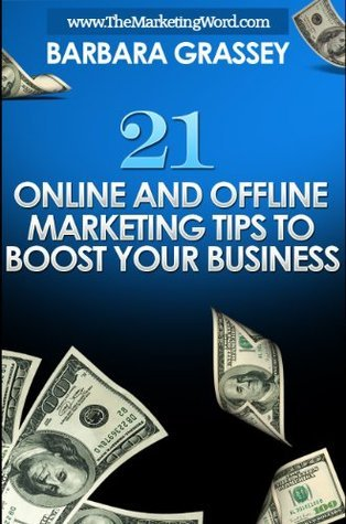 21 Online and Offline Marketing Tips to Boost Your Business Barbara Grassey