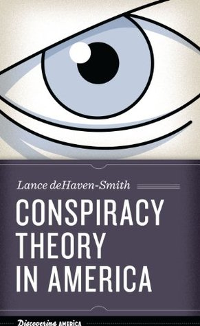 Conspiracy Theory in America Lance Dehaven-Smith