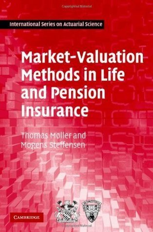 Market-Valuation Methods in Life and Pension Insurance (International Series on Actuarial Science)  by  Thomas Møller