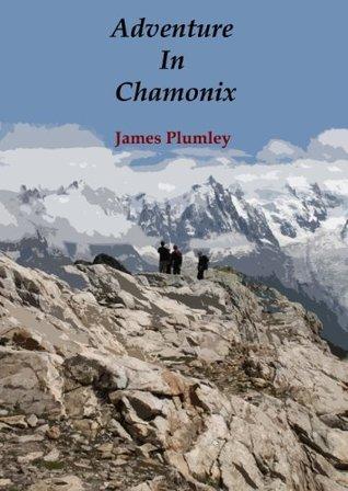 Adventure In Chamonix James Plumley