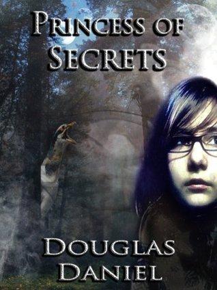 Princess of Secrets (Divine Lotus #2)  by  Douglas Daniel