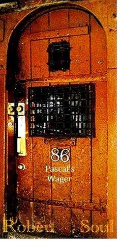 86 Pascals Wager Robert Soul