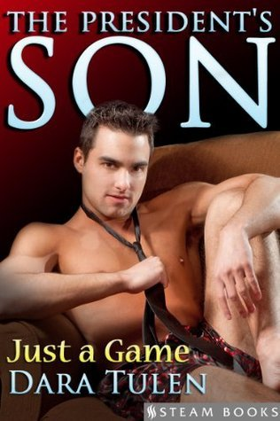 The Presidents Son: Just a Game - Sexy M/M Gay Older on Younger Erotica from Steam Books Steam Books