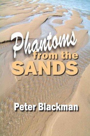 Phantoms from the Sands Peter Blackman