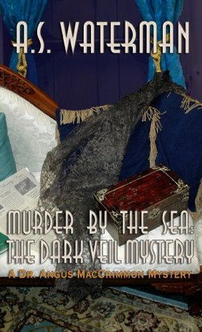 Murder the Sea: The Dark Veil Mystery by A.S. Waterman