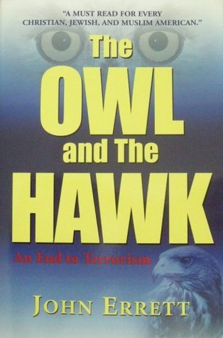 The Owl and the Hawk: an end to terrorism John Errett