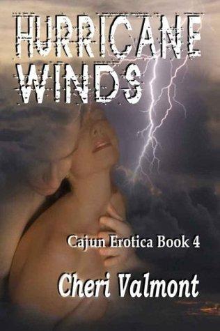 Hurricane Winds [Cajun Erotica Book 4] Cheri Valmont