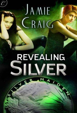 Revealing Silver  by  Jamie Craig