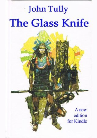 The Glass Knife  by  John Tully