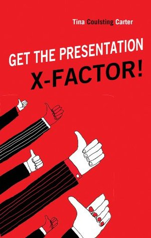 Get the Presentation X-Factor Tina Coulsting Carter