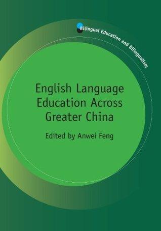 English Language Education Across Greater China Anwei Feng