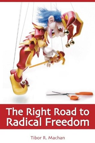 Right Road to Radical Freedom Tibor R. Machan