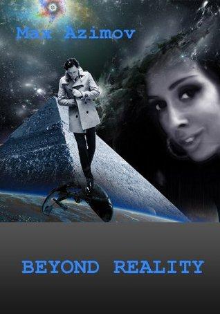BEYOND REALITY (Revolution series)  by  Max Azimov