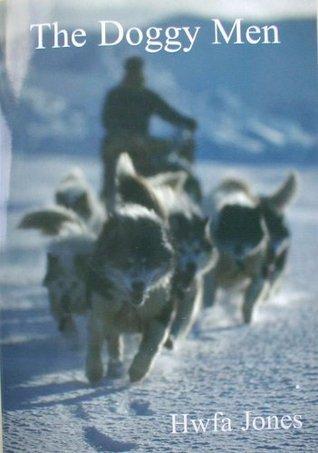 The Doggy Men  by  Hwfa Jones