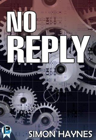 No Reply  by  Simon Haynes