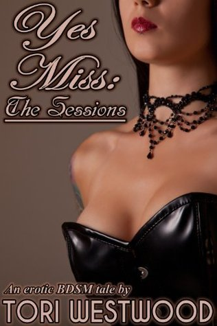 Yes Miss: The Sessions  by  Tori Westwood
