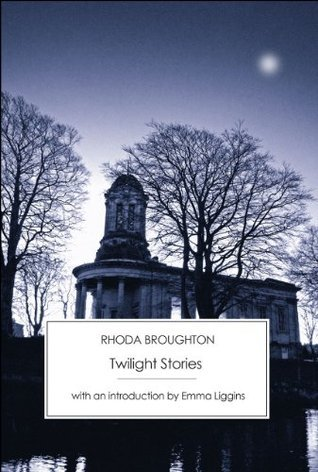 Twilight Stories [Annotated]  by  Rhoda Broughton