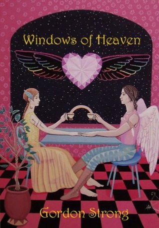 Windows of Heaven  by  Gordon Strong