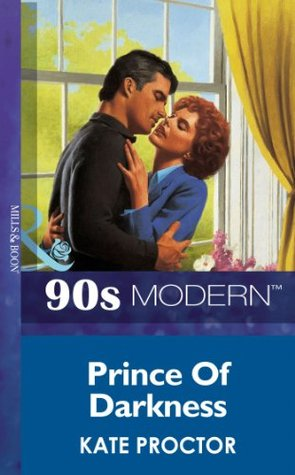 Prince Of Darkness (Mills & Boon Vintage 90s Modern)  by  Kate Proctor