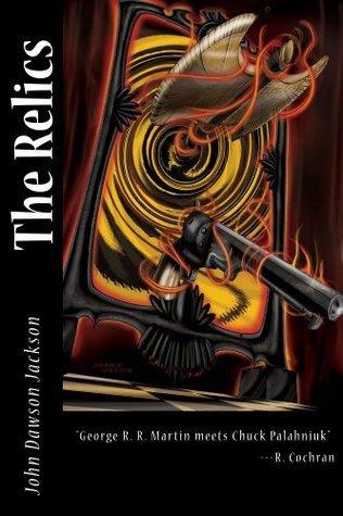 The Relics  by  John Dawson Jackson