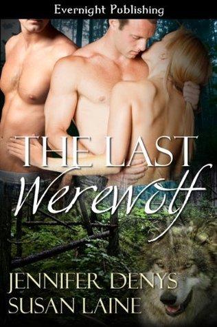 The Last Werewolf  by  Jennifer Denys