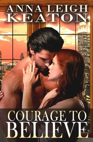 Courage To Believe Anna Leigh Keaton