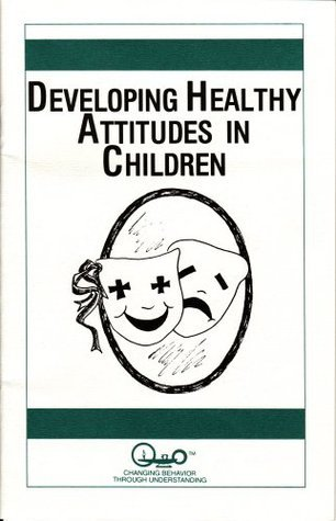 Developing Healthy Attitudes In Children Waln K. Brown