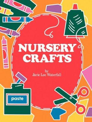 Nursery Crafts  by  Jarie Lee Waterfall