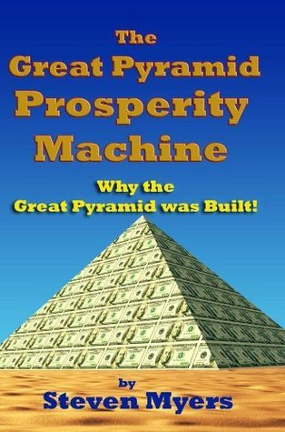 The Great Pyramid Prosperity Machine Steven Myers