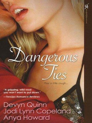 Dangerous Ties  by  Devyn Quinn