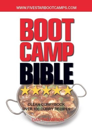 Boot Camp Bible Clean Curry Recipes  by  Daniel Thompson