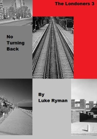 The Londoners 3 - No Turning Back  by  Luke Ryman