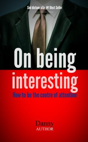 On being interesting  by  Danny