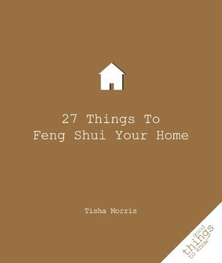 27 Things To Feng Shui Your Home Tisha Morris