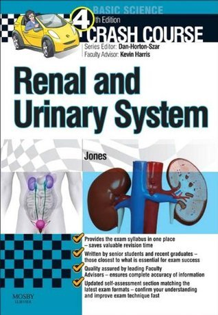 Crash Course:  Renal and Urinary Systems  by  Timothy L. Jones