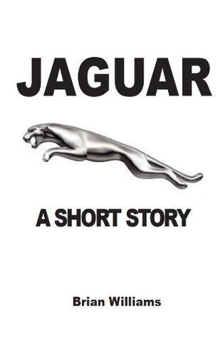 Jaguar: A Short Story Brian Williams