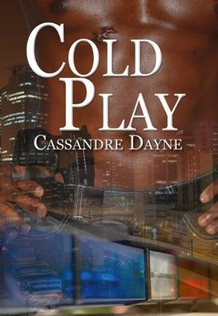 Cold Play  by  Cassandre Dayne