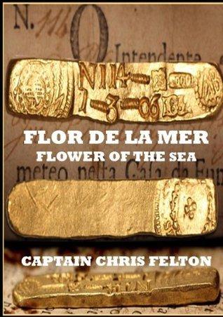The Flor de la Mar-Flower of the Sea  by  Chris  Felton