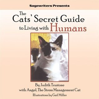 The Cats Secret Guide to Living With Humans Judith Trustone