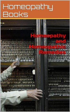 Homeopathy and Homeopathic Remedies Homeopathy Books