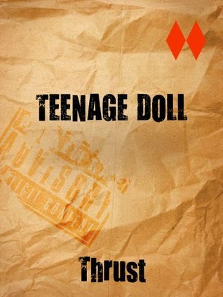 Teenage Doll  by  Thrust