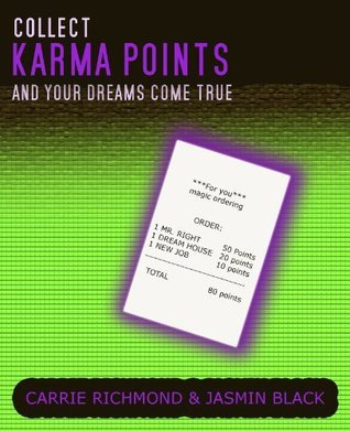Collect Karma - AND YOUR DREAMS COME TRUE Carrie Richmond