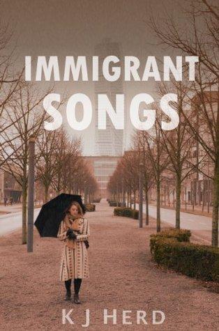 Immigrant Songs Katarzyna Herd