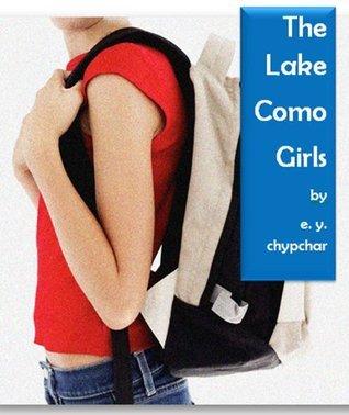 The Lake Como Girls (The Lake Como Mystery Series)  by  E.Y. Chypchar