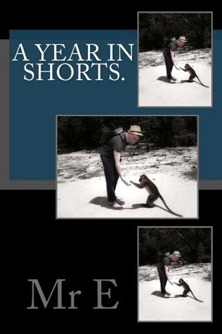 A year in shorts...  by  E