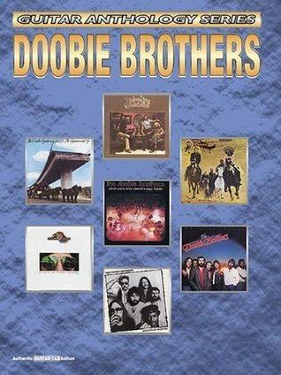 Guitar Anthology Series Doobie Brothers Authentic Guitar Tab Edition Doobie Brothers