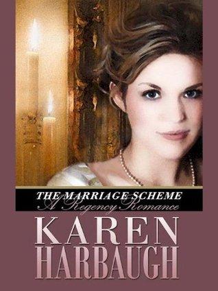 The Marriage Scheme  by  Karen Harbaugh