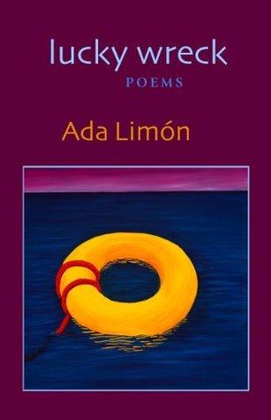 lucky wreck Ada Limon